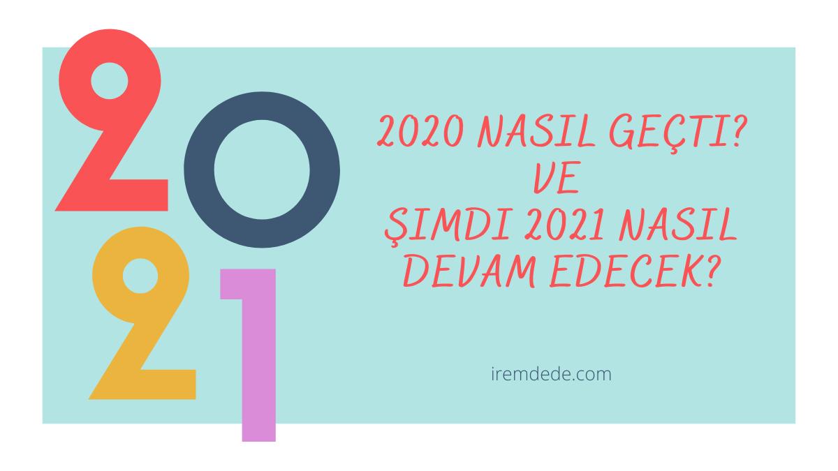 2020-Nasil-Gecti-Ve-Simdi-2021-Nasil-Devam-Edecek_